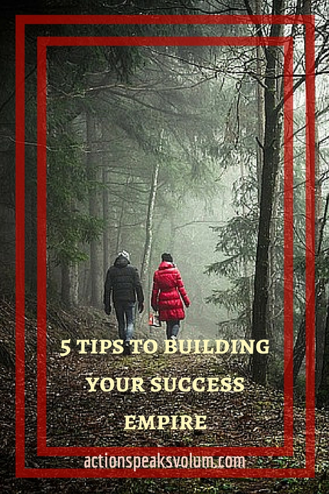 5 Tips to Building your Success Empire
