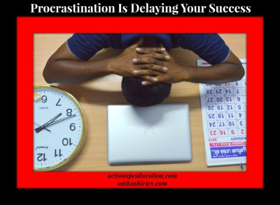 Procrastination Is Delaying Your Success