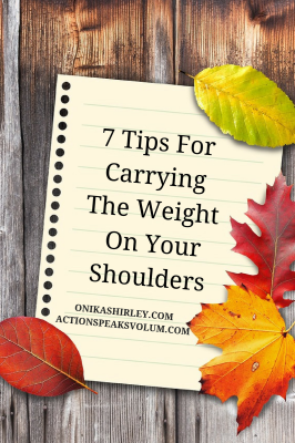 Move and Act with the Weight on your Shoulders
