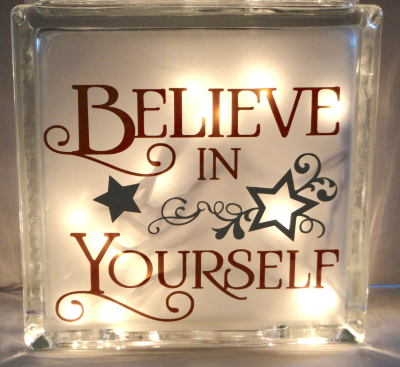 BELIEVE IN YOURSELF $35.ea