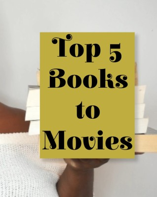 Five Books to Movies Adaptation