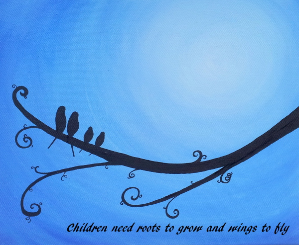 Children Needs Roots to Grow and Wings to Fly