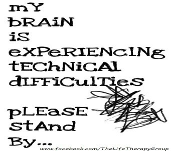 My brain is experiencing technical difficulties:  thank you anxiety