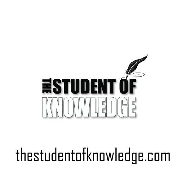 THE STUDENT OF KNOWLEDGE - Clinging to the Scholars: Books of our Salaf. Used by them, recommended and left for us as a Guide. In Arabic and English.