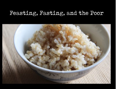 Feasting, Fasting, and  the Poor