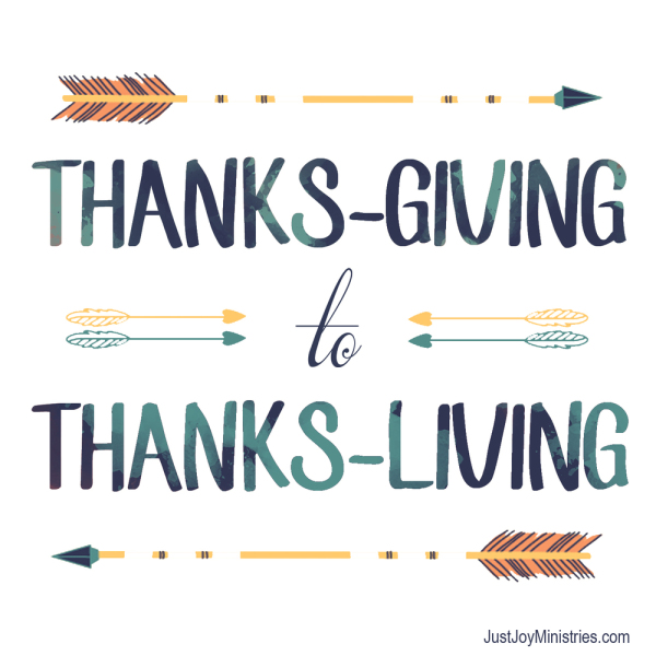 """""""Thanksgiving to Thanksliving"""""""