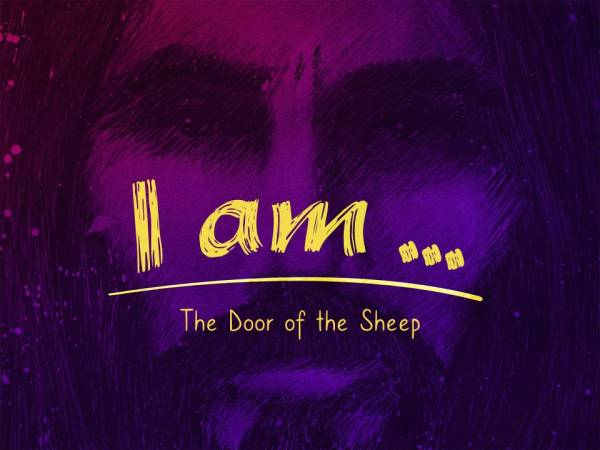 """I Am...The Door of the Sheep"""