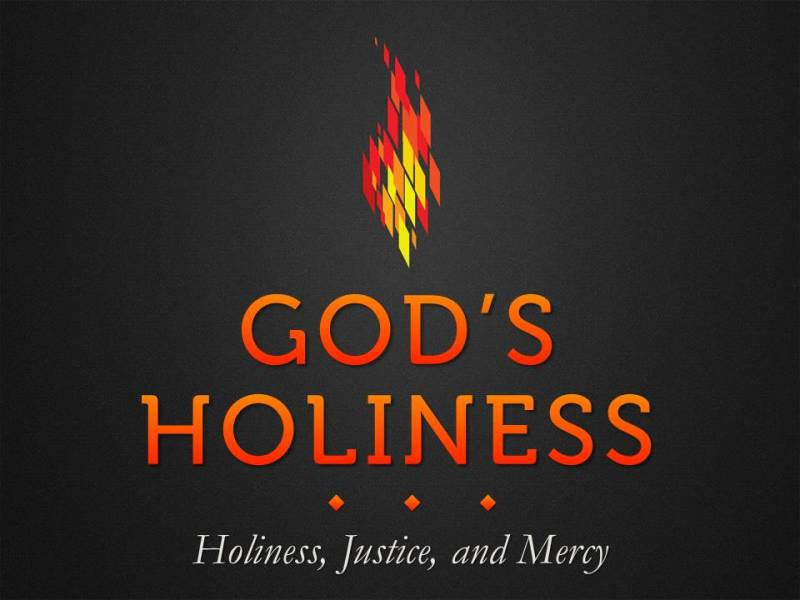 """Holiness, Justice, and Mercy"""