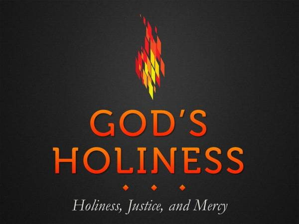 """""""Holiness, Justice, and Mercy"""""""