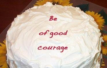 Are You of Good Courage?