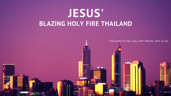 Blazing Holy Fire Thailand