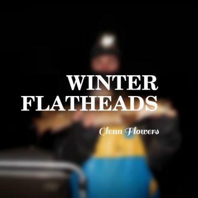 Winter Flatheads
