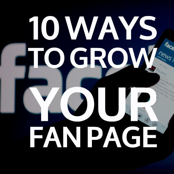 10 ways to grow your fan page