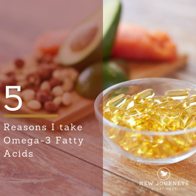 5 Reason I take Omega - 3 Fatty Acids