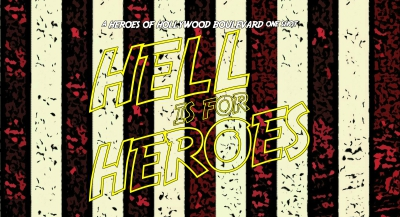 Heroes of Hollywood Boulevard: Hell is for Heroes (contains spoilers)