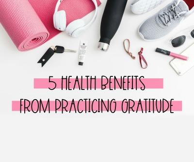 5 Health Benefits of Practicing Gratitude