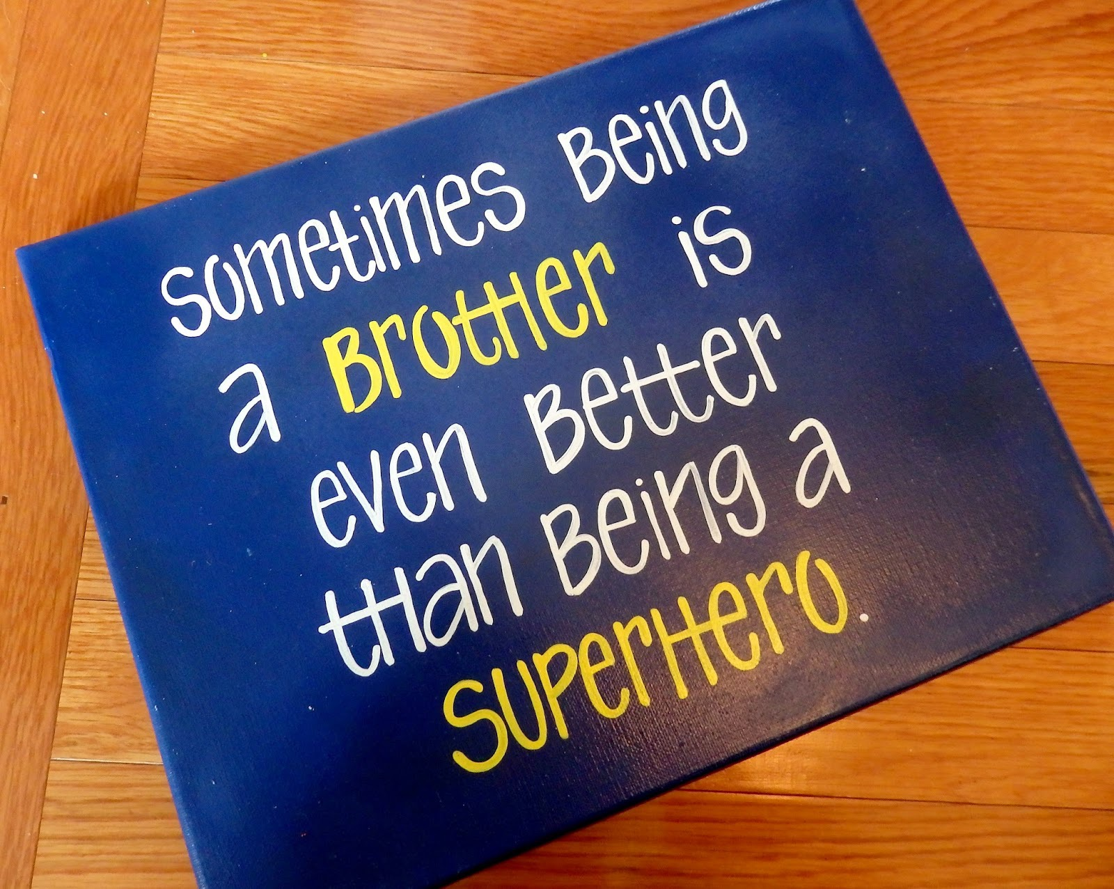 Brother Quote - 11x14 - $30.00
