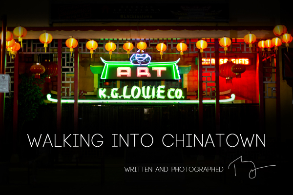 WALKING INTO CHINATOWN: Part 1