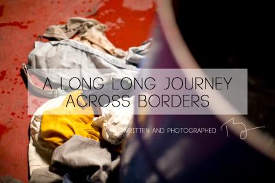A LONG LONG JOURNEY ACROSS BORDERS: Part 2