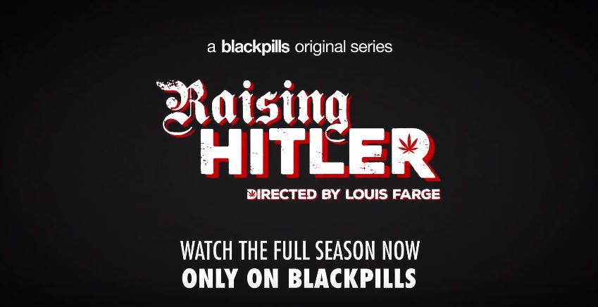 Blackpills - Raising Hitler
