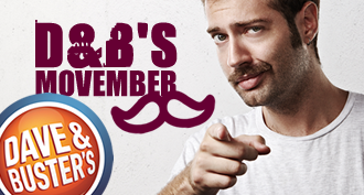 Dave & Buster's Movember