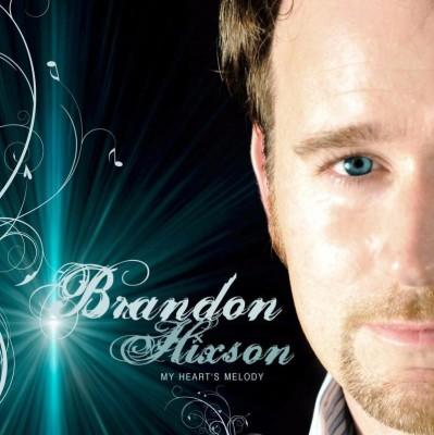 Brandon Hixson - My Heart's Melody