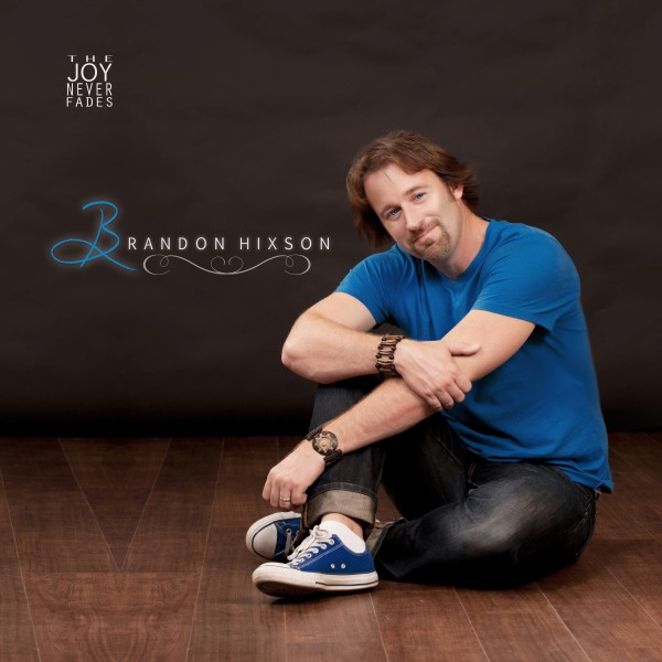 The Joy Never Fades by Brandon Hixson