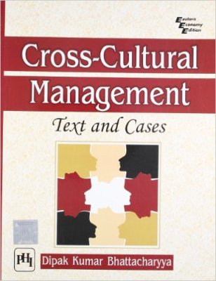 Review: Cross-Cultural Management Texts And Cases By Dipak Kumar Bhattacharyya