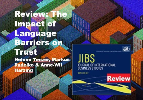 The Impact of Language Barriers on Trust - Helene Tenzer, Markus Pudelko & Anne-Wil Harzing