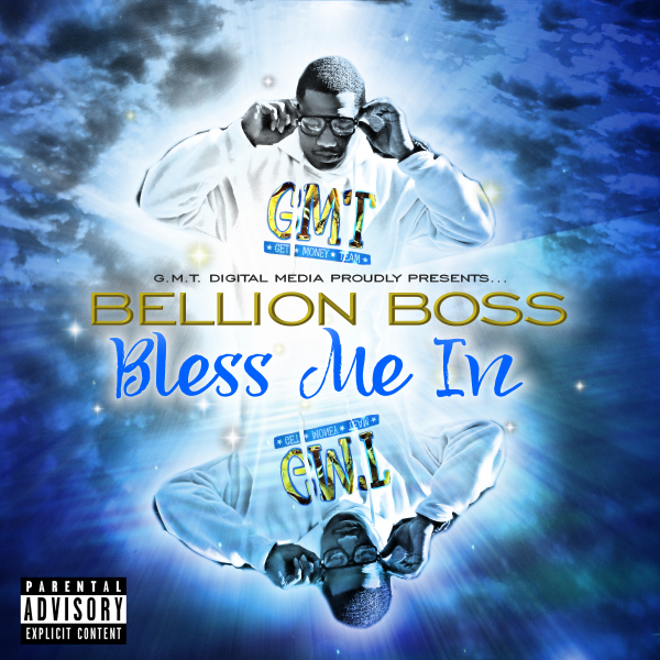Bellion Boss, Bless Me In, Bellionboss