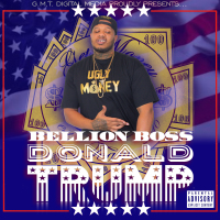 Bellion Boss, Donald Trump, CD BABY, Itunes, Google Play