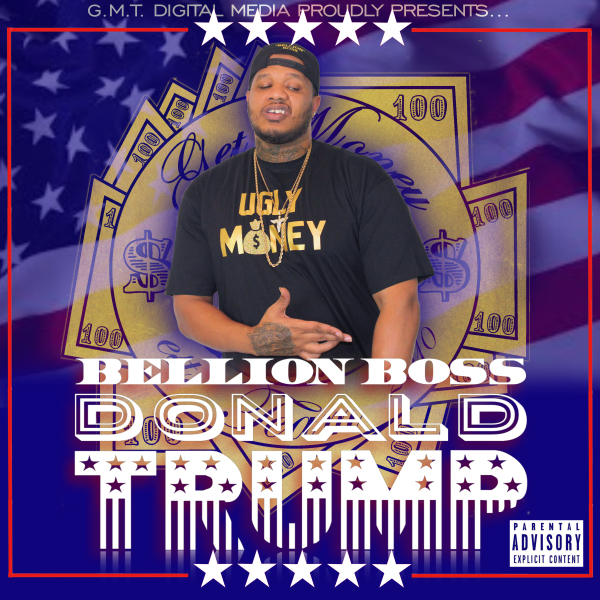 Bellion Boss, Donald Trump, CD BABY, Itunes, Google Play