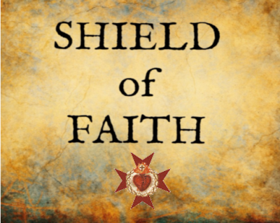 Shield of Faith - The Presence of Jesus in the Eucharist