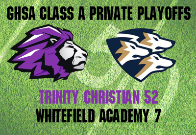 TRINITY CHRISTIAN 52, WHITEFIELD ACA. 7: Inspired Lions roar into second round with rout of Wolfpack
