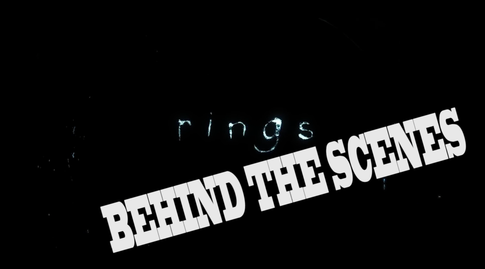 Rings: Behind the scenes