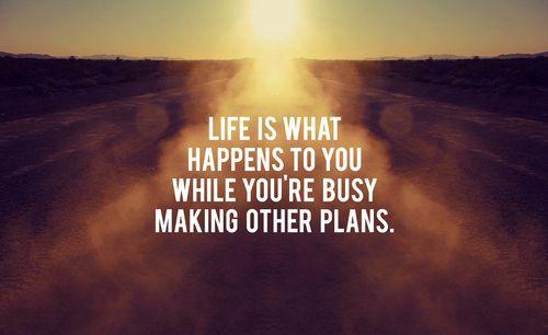 Life Happens.