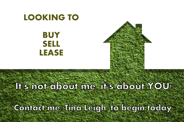 Looking to Buy, Sell or Lease?  Call me, Tina Leigh (972) 824-0631