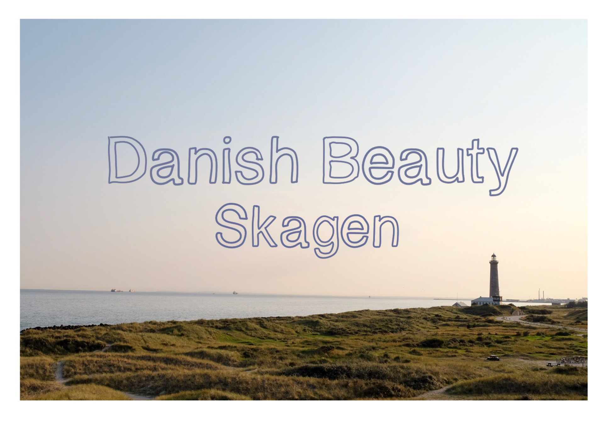 Danish Beauty - Skagen