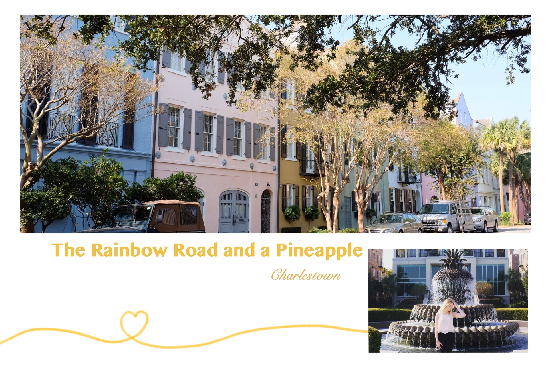 The Rainbow Row and a Pineapple