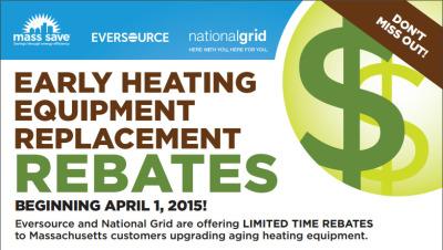 Starting April, 1 2016 Early Heating Replacement  Rebates