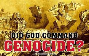 The Canaanite Genocide? Did God Really Say.....?