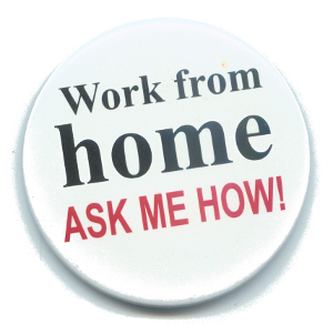 Starting a home business, may be all that you need!