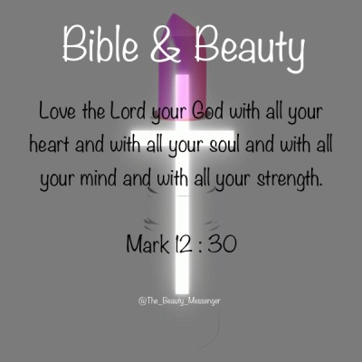 Bible & Beauty | Mark 12:30