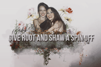 SIGN THIS PETITION! Give Root and Shaw a Spin off!!
