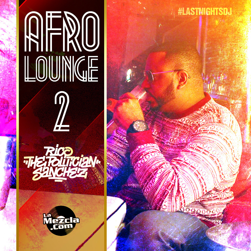 "#LASTNIGHTSDJ delivers AFRO LOUNGE ""PART 2"