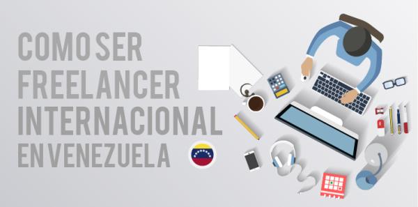 Como ser freelancer internacional en Venezuela