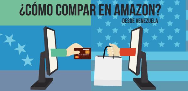 Como comprar en Amazon desde Venezuela