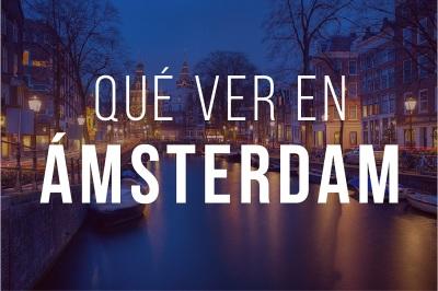 Que ver en Ámsterdam