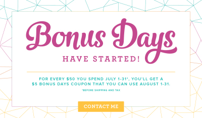 July Bonus Days!