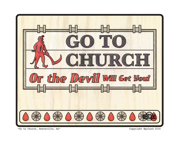 Go to Church or the Devil will get you art, Birmingham AL Artist